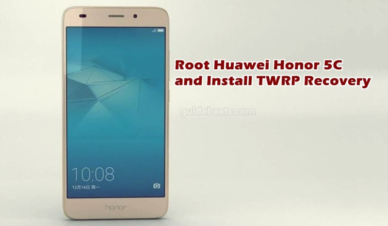 Root Huawei Honor 5C via SuperSU and Install TWRP Custom Recovery