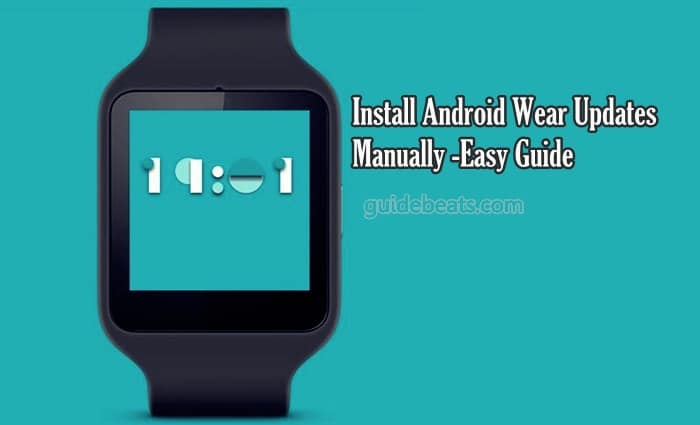 Install Android Wear Updates Manually on Huawei, Sony, Asus and other SmartWatch