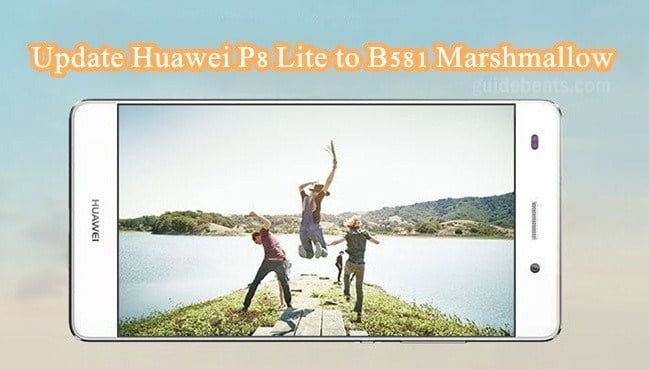 Update Huawei P8 Lite Single SIM ALE-L21 to B581 Marshmallow EMUI 4.0 OTA build [Europe]