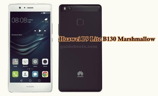 Update Huawei P9 Lite Firmware to B130 Marshmallow Build [Europe]