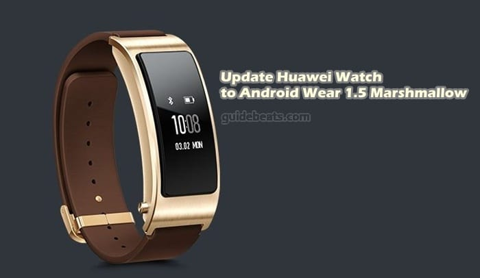 Update Huawei Watch to Android Wear 1.5 Marshmallow OTA Package Manually