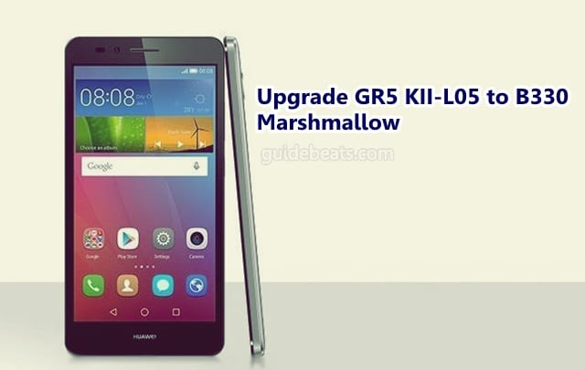 Upgrade Huawei GR5 KII-L05 to B330 Marshmallow based EMUI 4.0 Firmware [Canada]