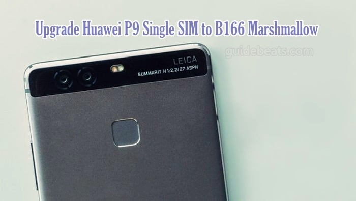 Upgrade Huawei P9 EVA-L09 [Single-SIM] to B166 Marshmallow Build [Europe]