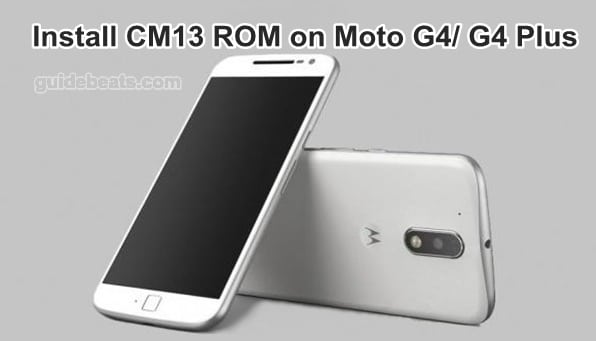 Install Moto G4/ G4 Plus CM13 ROM - Step by Step Tutorial