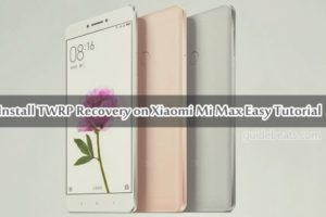 Install TWRP Recovery on Xiaomi Mi Max Easy Tutorial
