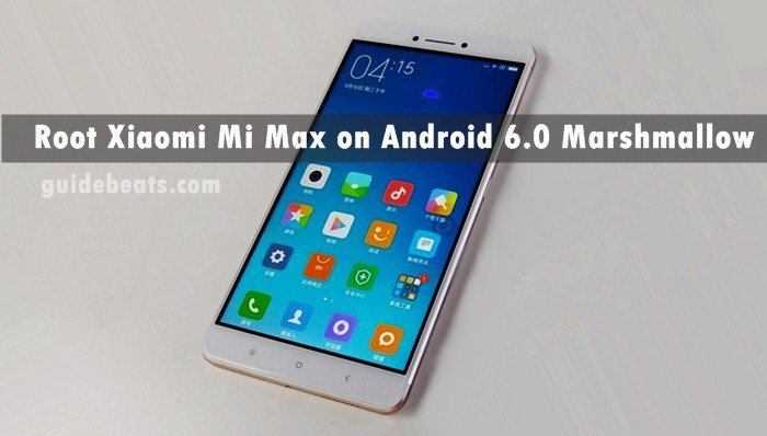 Guide to Root Xiaomi Mi Max on Android 6.0 Marshmallow