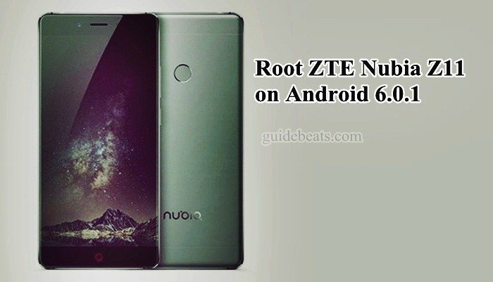 Root ZTE Nubia Z11 running Android 6.0.1 Firmware