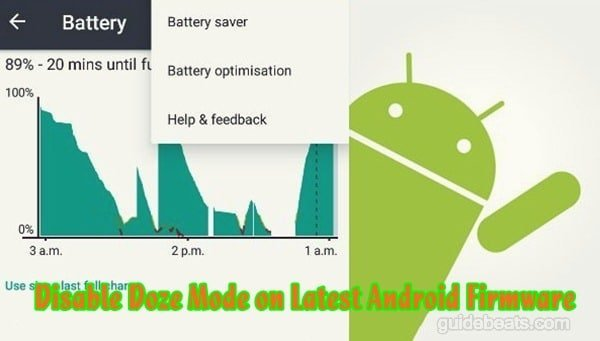 Disable Doze Mode on Latest Android Firmware all devices