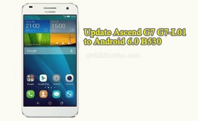 Update Ascend G7 G7-L01 to B530 EMUI 4.0 Android 6.0 FirmwareUpdate Ascend G7 G7-L01 to B530 EMUI 4.0 Android 6.0 Firmware