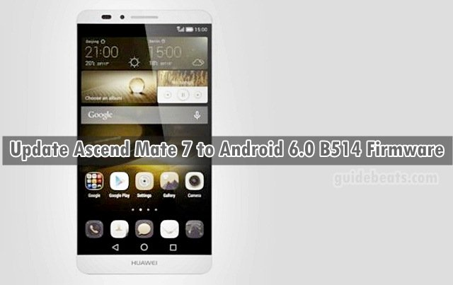 Update Ascend Mate 7 MT7 L09 [Single/ Dual SIM] to Android 6.0 B514 EMUI 4.0 Firmware