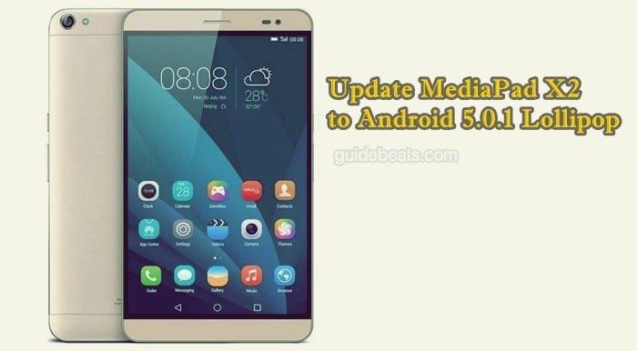 Update MediaPad X2 GEM-701L to Android 5.0.1 Lollipop B005 EMUI 3.1 Firmware [Europe]