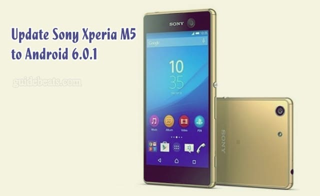Update Sony Xperia M5 to Android 6 0 1 Marshmallow [30 2 B
