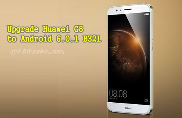 Upgrade Huawei G8 RIO-L01 to Android 6.0.1 B321 EMUI 4.0 Marshmallow