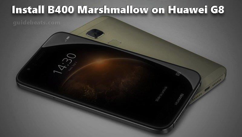 Install Huawei G8 B400 Marshmallow Firmware