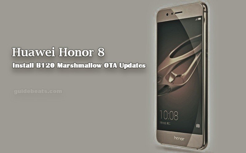 Download and Install Huawei Honor 8 B120 Marshmallow OTA