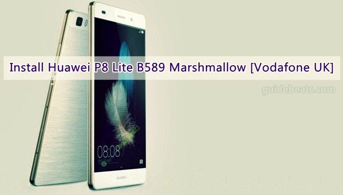 Download and Install Huawei P8 Lite B589 Marshmallow [Vodafone UK]