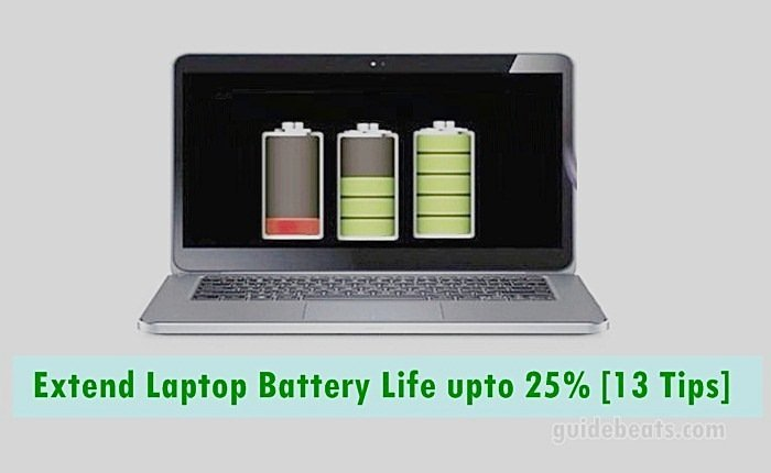Tips to Extend Laptop Battery Life upto 25%-