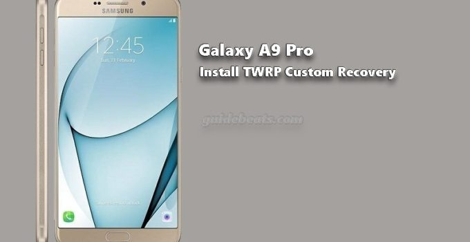 Install TWRP Galaxy A9 Pro