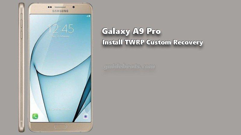 Install TWRP Galaxy A9 Pro
