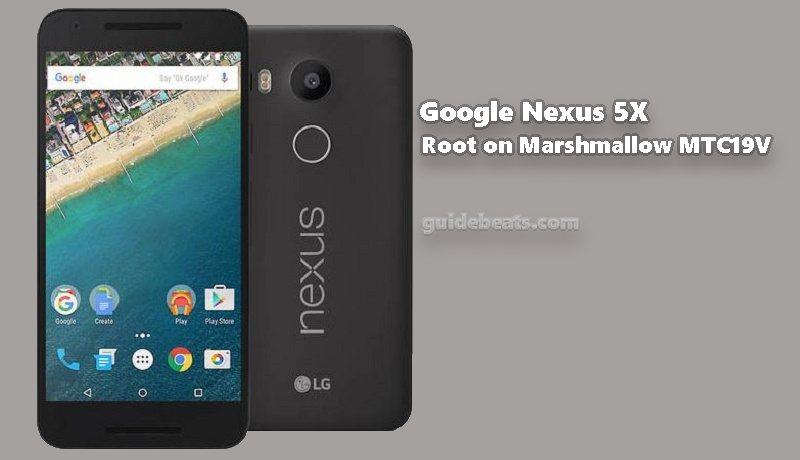 Root Google Nexus 5X on Marshmallow MTC19V Firmware