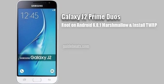 Root Galaxy J2 Prime Duos SM-G532F on Android 6.0.1