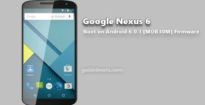 Root Nexus 6 on Android 6.0.1 [MOB30M] Firmware