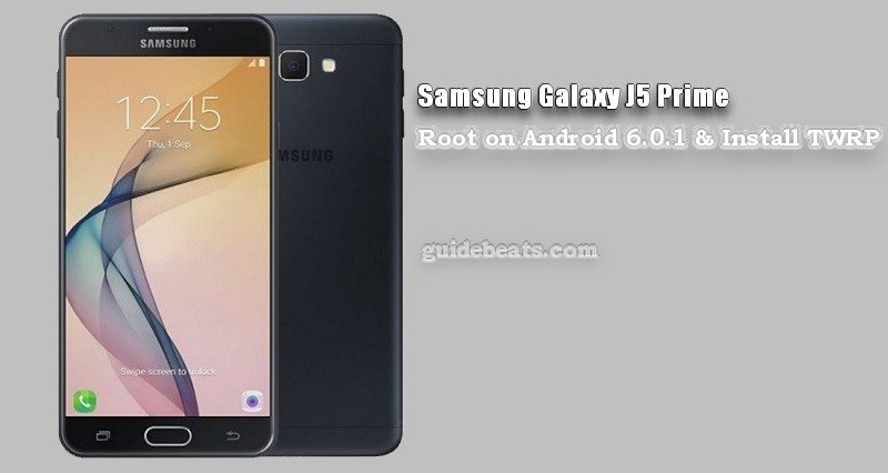 Root Samsung Galaxy J5 Prime [SM-G570F] on Android 6 0 1