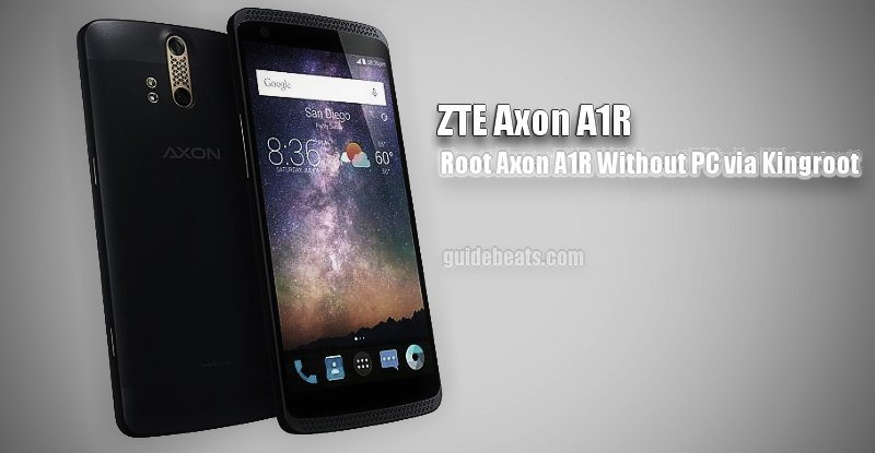 Root ZTE Axon A1R via Kingroot without PC