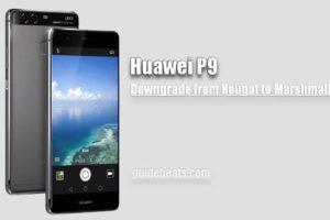 Downgrade Huawei P9 Nougat EMUI 5.0 to Marshmallow EMUI 4.0 [Europe]