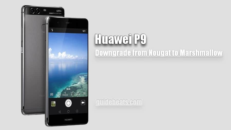 Downgrade Huawei P9 Nougat EMUI 5 0 to Marshmallow EMUI 4 0
