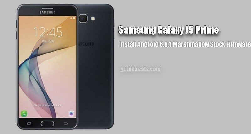 Download Samsung Galaxy J5 Prime SM-G570F Stock Firmware