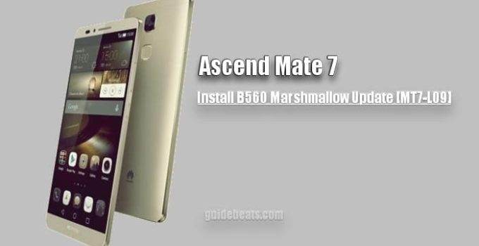 Install Ascend Mate 7 B560 Marshmallow Update