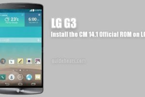 Install LG G3 D855 CM 14.1 Official ROM