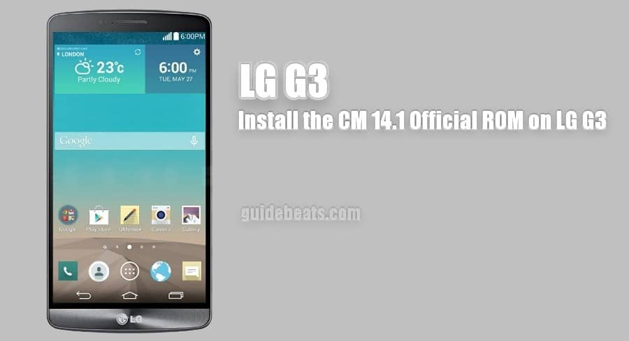 Download and Install LG G3 D855 CM 14 1 Official ROM