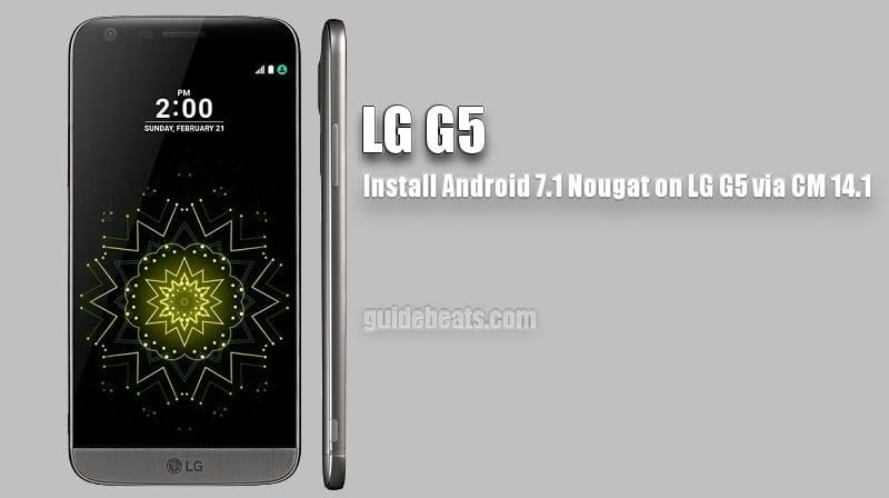 Install LG G5 CM 14.1 Android 7.1 Nougat