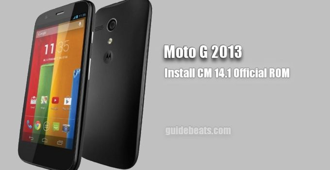 Download and Install Moto G 2013 CM 14.1 Official ROM