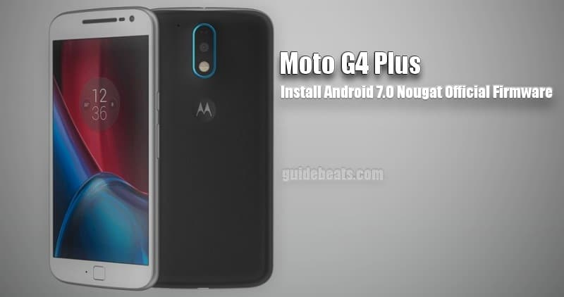 Install Moto G4 Plus Android 7.0 Nougat Official OTA Firmware