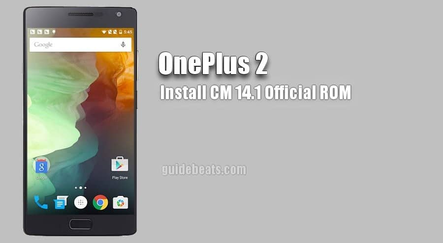 How to Download and Install OnePlus 2 CM 14.1 Official ROM – [Tutorial]