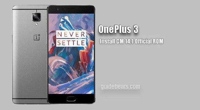 Download and Install OnePlus 3 CM 14.1 Official ROM