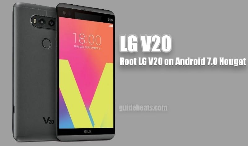 Root LG V20 on Android 7 0 Nougat via SuperSU Without PC