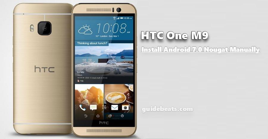 Install HTC One M9 Nougat Manually [OTA 4.14.617.6 and RUU ROM]