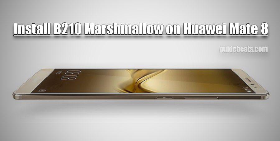 Install Huawei Mate 8 B210 Marshmallow Latest Updates