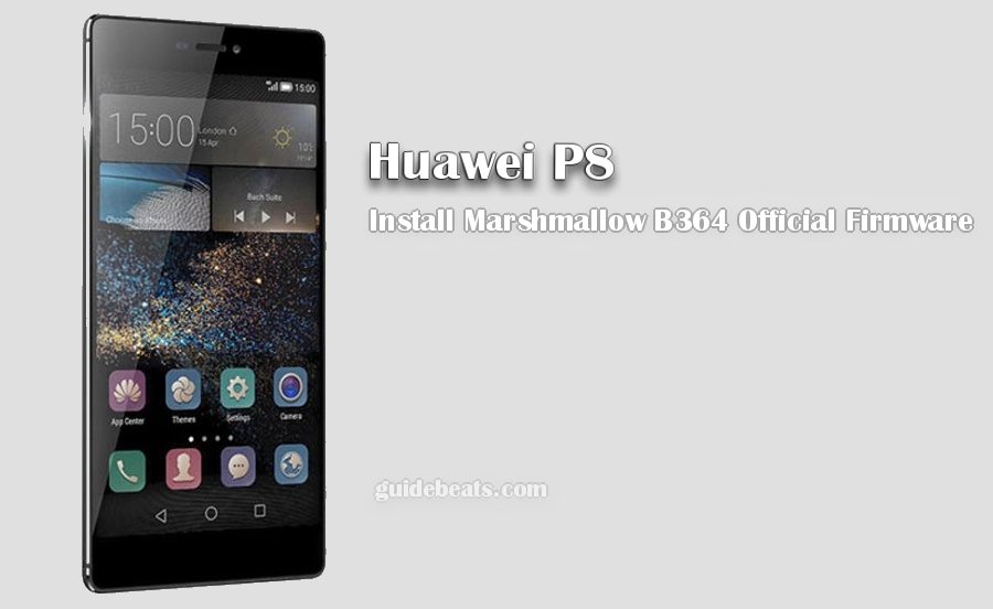 Install Huawei P8 Marshmallow B364 Official Firmware
