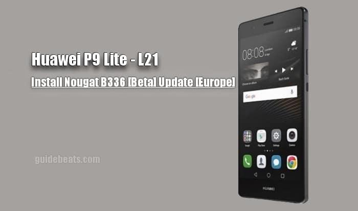Install Huawei P9 Lite Nougat B336 [Beta] Update