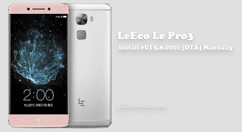 Install LeEco Le Pro3 eUI 5.8.020s [OTA Update] Manually