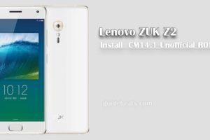 Install Lenovo ZUK Z2 CM14.1 Unofficial ROM