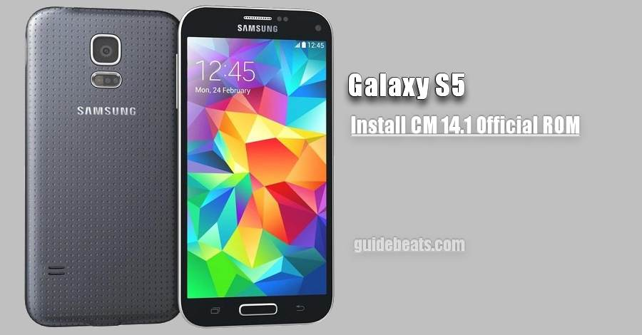 Download and Install Samsung Galaxy S5 CM 14.1 Official ROM- Guide