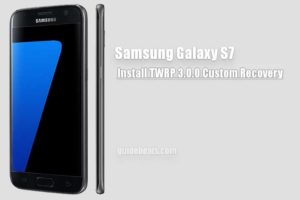 Install Samsung Galaxy S7 [G930F] TWRP 3.0 Custom Recovery