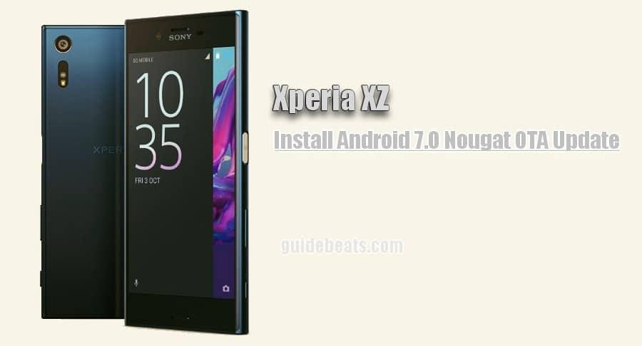 Install Xperia XZ Nougat OTA Update