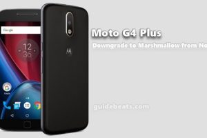Downgrade Moto G4 Plus to Marshmallow Stock Firmware from Nougat